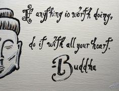 """Ouverture de la boutique d'art Design de vie zen (Zen Journey) avec cette peinture inspirante: Inspirational Buddha Quote """"If Anything is Worth Doing, Do It With All Your Heart"""", Original Zen Acrylic Painting, by ZenJourney."""