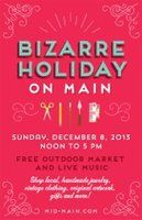 Shop, Dine, and Dance when you attend this year's Bizarre Holiday on Main Street Holiday Market, Sunday afternoon, December 8th, from Noon-5PM.  Enjoy live music, drinks, handmade holiday gifts, various treats and sweets, and even a few vintage and second hand goods, as you attend Bizarre Holiday on Main's third season.  Free to attend, and along the side of the Continental Club at 3700 Main St., take light rail to the Ensemble Station, you'll practically be dropped off at the front door.