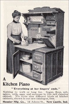 1901 Hoosier Cabinet -The Hoosier Cabinet or 'Kitchen Piano' was the first idea of 'fitted kitchens'. Everything at your fingertips. This and a Welsh dresser are on my dream list for certain. Vintage Advertisements, Vintage Ads, Vintage Posters, Retro Advertising, Vintage Ephemera, Old Kitchen, Vintage Kitchen, Kitchen Cousins, Hoosier Cabinet