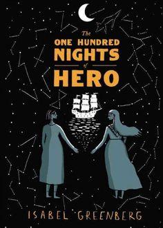 The One Hundred Nights of Hero, by Isabel Greenberg; GRAPHIC NOVEL -- RML STAFF PICK (Sara, Elizabeth)