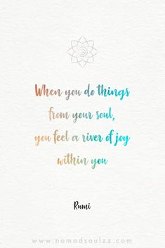Water color art quot Quotes Sayings Status Text Images Water color art quotes by Rumi for soul inspiration. A touching collection of words to remind us to live life to the fullest. Good Soul Quotes, Rumi Quotes, Self Love Quotes, Poetry Quotes, Life Quotes, Inspirational Quotes, Art Quotes, Happiness Quotes, Motivational Quotes