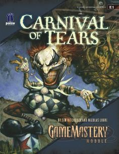 GameMastery Module E1: Carnival of Tears (OGL) | Book cover and interior art for Pathfinder Roleplaying Game - PFRPG, 3rd Edition, 3E, 3.x, 3.0, 3.5, 3.75, Role Playing Game, RPG, Open Game License, OGL, Paizo Inc. | Create your own roleplaying game books w/ RPG Bard: www.rpgbard.com | Not Trusty Sword art: click artwork for source