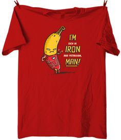 Tony goes bananas iron man tshirt