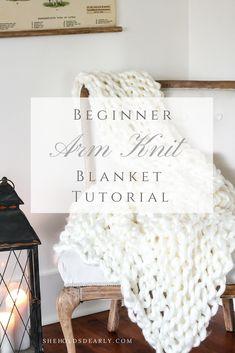 Beginner Arm Knit Blanket Tutorial by sheholdsdearly.com