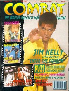 "Jim appeared on the cover of Combat magazine and discussed life after ""Enter the Dragon"". - Marcia Bentley-Kelly"