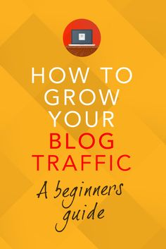 TRAFFIC. IT'S SOO IMPORTANT.... -How to grow your blog traffic - a beginners guide.