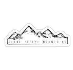 """Jesus. Coffee. Mountains."" Stickers by Sarah Pumphrey   Redbubble"