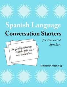 """Spanish """"Would you rather..."""" Conversation Starters ~ Advanced. Spark up conversation with 56 conversation starters for beginner to intermediate Spanish speakers! These are FABULOUS and had my kids laughing the whole time."""