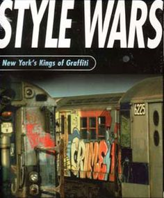 Style Wars (The Greatest Hip Hop Film Ever???)