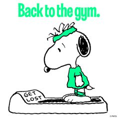 Back to the gym.