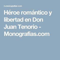 Héroe romántico y libertad en Don Juan Tenorio - Monografias.com