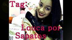 Looks & Curiosidades: Vídeo: Tag - Louca por Sapatos ♥