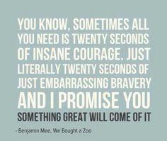 Twenty seconds of courage