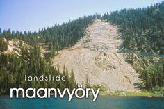 maanvyöry ~ landslide