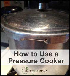 How to Use a Pressure Cooker its not as scary as it sounds! Food is cooked quickly with more flavor than standard stovetop dishes.