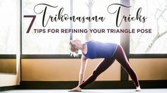 Trikonasana Tricks: 7 Tips for Refining Your Triangle Pose| Trikonasana, or triangle pose, can be tricky. Where does the bottom hand go? How do the hips open—should you really be able to fit between two panes of glass? And hey, in what direction are you supposed to look?