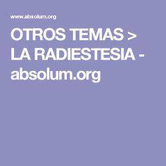 OTROS TEMAS > LA RADIESTESIA - absolum.org