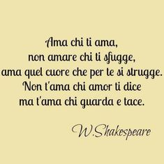 ✔️ Love and Shakespeare Motivational Phrases, Inspirational Quotes, Quotes To Live By, Life Quotes, Beatiful People, Italian Words, Life Inspiration, Love Words, Deep Thoughts