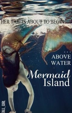 "You should read ""Mermaid Island"" on #Wattpad. #teenfiction #romance"
