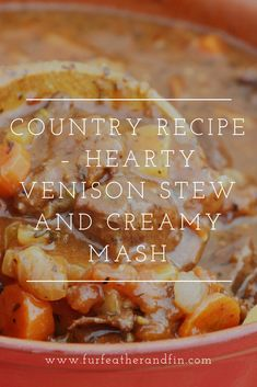 Country Recipe – Hearty Venison Stew and Creamy Mash Recipe Ideas, Great Recipes, Favorite Recipes, Roasted Quail, Country Recipe, Venison Stew, Blackberry Crumble, Mash Recipe, Creamy Mash