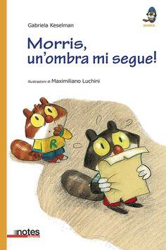 """Morris, un'ombra mi segue!"""" di #GabrielaKeselman con le illustrazioni di #MaxLuchini"""
