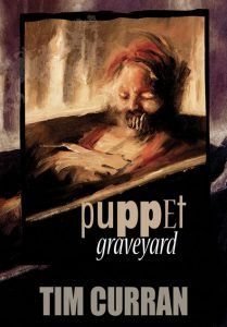 PUPPET GRAVEYARD by Tim Curran tells the incredibly creepy story of ventriloquist Ronny McBane and his realistic dummy, Piggy.