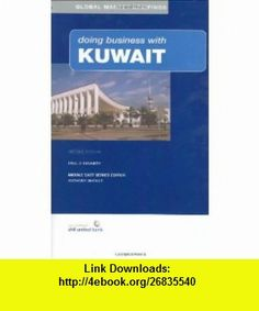 Doing Business with Kuwait (9780749439064) Paul Kennedy , ISBN-10: 0749439068  , ISBN-13: 978-0749439064 ,  , tutorials , pdf , ebook , torrent , downloads , rapidshare , filesonic , hotfile , megaupload , fileserve