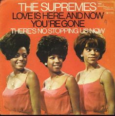 The Supremes Succeed The Stones. The Supreme did that exactly 48 years ago, during a run that would eventually yield 12 chart-toppers in five years and four months. After many chart battles with the Beatles, March 11, 1967 was the day the Motown trio unseated the Rolling Stones. 'Love Is Here And Now You're Gone,' written by the masterful Tamla team of Brian and Eddie Holland and Lamont Dozier.