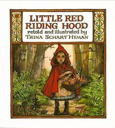 The Art of Children's Picture Books: Little Red Riding Hood, Retold and Illustrated by Trina Schart Hyman