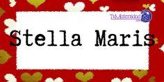 Conoce el significado del nombre Stella Maris #NombresDeBebes #NombresParaBebes #nombresdebebe - http://www.tumaternidad.com/nombres-de-nina/stella-maris/