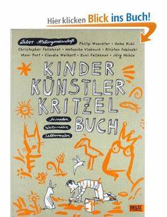 Kinder Künstler Kritzelbuch: Anmalen Weitermalen Selbermalen: Amazon.de: Labor Ateliergemeinschaft, Philip Waechter: Bücher