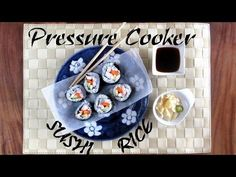 Pressure Cooker Sushi?!? You can do it! • hip pressure cooking