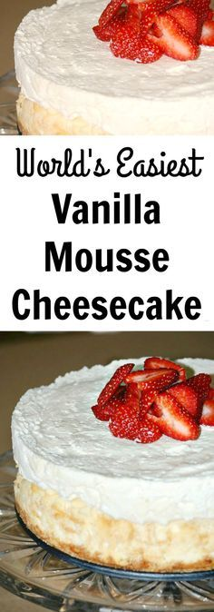 World's Easiest Vanilla Mousse Cheesecake Recipe