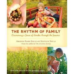 The Rhythm of Family: Discovering a Sense of Wonder Through the Seasons - Amanda Blake Soule
