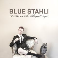 Blue Stahli - B-Sides and Other Things I Forgot.   Album available May 7th at FiXT, iTunes, Amazon, etc. Pre-orders available at iTunes now!