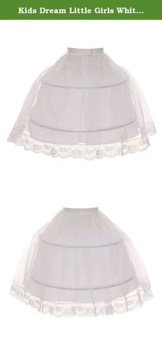 Kids Dream Little Girls White Half Hoop Wire FULL Princess Petticoat 6. The perfect princess petticoat for your little girl by Kids Dream! This half petticoat has two wire stays and a hoop shape for maximum fullness. It is made of soft nylon and it features lace trims and elastic waist. She will surely look stunning wearing her gown with this petticoat!.