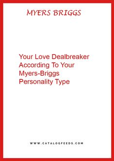 Your Love Dealbreaker According To Your Myers-Briggs Personality Type – Catalog Feeds #MBTI #Personality #personalitytype #myersbriggs #16personalities #INFJ #INFP #INTJ #INTP #ISFJ #ISFJ# ISFJ #ISFP #ISTJ #ISTP #ENFJ #ENFP #ENTJ #ENTP #ESFJ #ESFP #ESTJ #ESTP