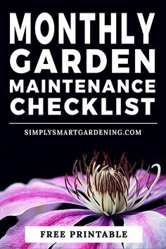 Do you know what to do to in your garden this month? Download a free garden maintenance checklist. You'll get a list of everything you need to do this month to keep your lawn and garden looking great. Get started now!   #simplysmartgardening #gardenmaintenance #lawnandgarden #printable