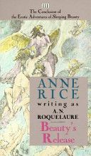Beauty's Release (Book 3) by Anne Rice writing as A. N. Roquelaure