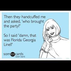 Florida Georgia Line, heck yeah!