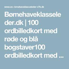 Børnehaveklasseleder.dk   100 ordbilledkort med røde og blå bogstaver100 ordbilledkort med røde og blå bogstaver - Børnehaveklasseleder.dk