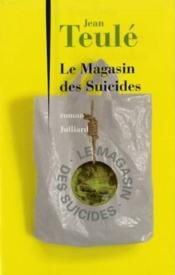 Livre - Le magasin des suicides - Jean Teulé (novembre 2013)...drôlesque...