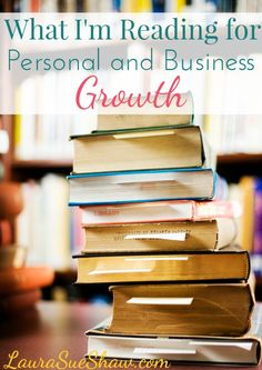 """Check out these great books I""""m reading this year for personal and business growth. You might find some ideas to add to your own reading list!"""