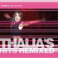 Album Thalia´s Hits Remixed  - Thalia