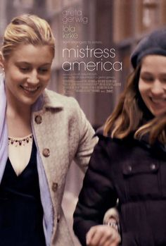 Poster for MISTRESS AMERICA (Noah Baumbach, USA, 2015)