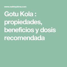 Gotu Kola : propiedades, beneficios y dosis recomendada