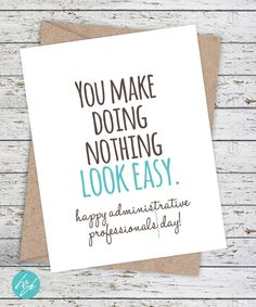 Funny Administrative Professionals Day Card - Funny Boss Card - Secretary's Day - You make Doing Nothing look easy. by FlairandPaper on Etsy