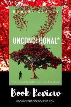 Robert Glancy's Unconditional is a funny yet also deeply moving sequel to his bestselling debut novel Terms & Conditions, about the power of love in all its forms — romantic, familial, paternal.