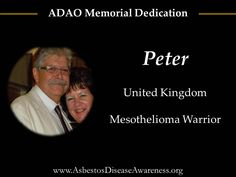 Remembering Peter who lost his courageous mesothelioma battle.