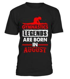 Gymnastics Legends Are Born In August Shirt
